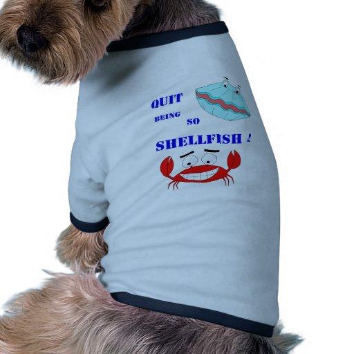 Beendigt, Schalentiere so zu sein! Hund T-shirt