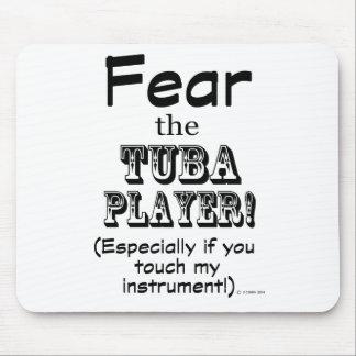 Befürchten Sie den Tuba-Spieler Mousepad