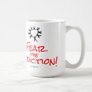 Befürchten Sie die Sucht! Kaffeetasse