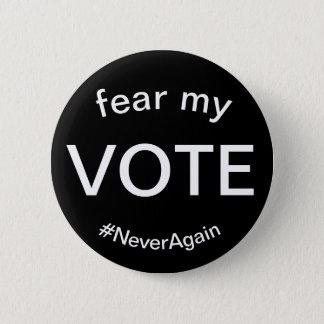 befürchten Sie meine Abstimmung Runder Button 5,1 Cm