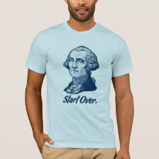 Beginnen Sie über George- WashingtonT - Shirt