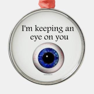 Behalten meines Auges auf Ihnen Silbernes Ornament