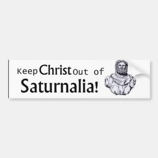 Behalten Sie Christus aus Saturnalia heraus! Autoaufkleber