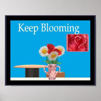 Behalten Sie das Blühen (Ermutigungs-Plakat) Poster