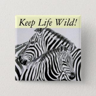 Behalten Sie das Leben Wild1 Quadratischer Button 5,1 Cm