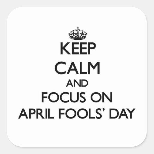 Behalten Sie den Tag der Ruhe-und Fokus-im April Quadratsticker