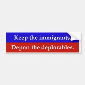 Behalten Sie die Immigranten. Verbannen Sie das Autoaufkleber