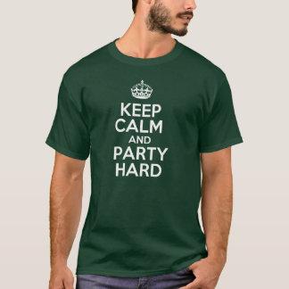 Behalten Sie die Ruhe und Party hart T-Shirt