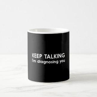 Behalten Sie die Unterhaltung Kaffeetasse