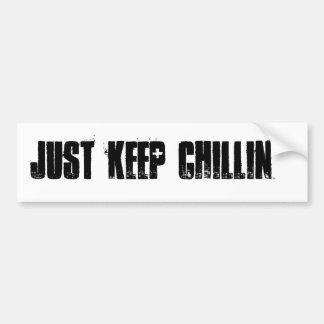 Behalten Sie einfach Chillin Autoaufkleber