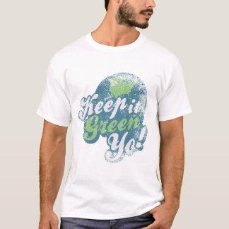 Behalten Sie es grünes yo! T-Shirt
