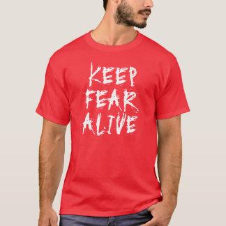Behalten Sie Furcht lebendig T-Shirt