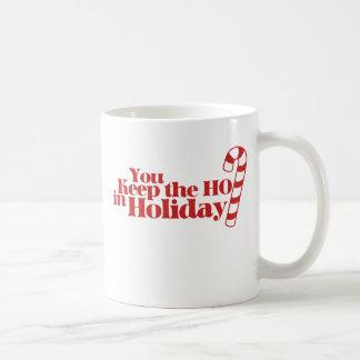 Behalten Sie HO im Feiertag Tasse