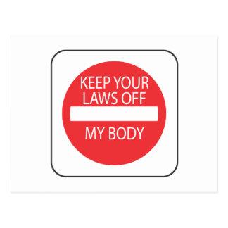 Behalten Sie Ihre Gesetze weg von meinem Körper Postkarte