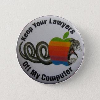 Behalten Sie Ihre Rechtsanwälte weg von meinem Runder Button 5,1 Cm