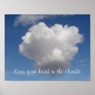 Behalten Sie Ihren Kopf in den Wolken Poster