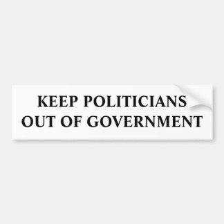 Behalten Sie Politiker aus Regierung heraus Autoaufkleber