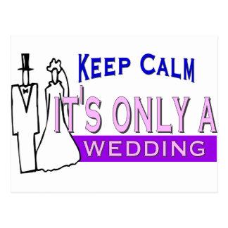 Behalten Sie Ruhe, die es nur eine Hochzeit ist Postkarte