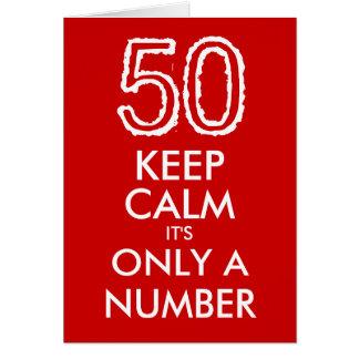 Behalten Sie Ruhe, die es nur eine Zahl 50. Grußkarte
