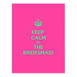 Behalten Sie Ruhe, die ich die Brautjungfer bin Postkarte