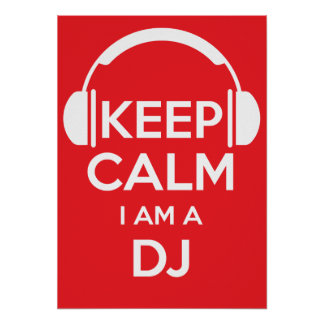Behalten Sie Ruhe, die ich ein DJ bin Poster
