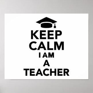 Behalten Sie Ruhe, die ich ein Lehrer bin Posterdrucke