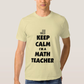 Behalten Sie Ruhe, die ich ein Mathelehrer bin Hemd