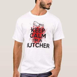 Behalten Sie Ruhe, die ich ein Metzger bin T-Shirt