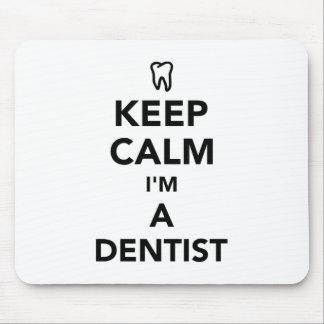 Behalten Sie Ruhe, die ich ein Zahnarzt bin Mousepad