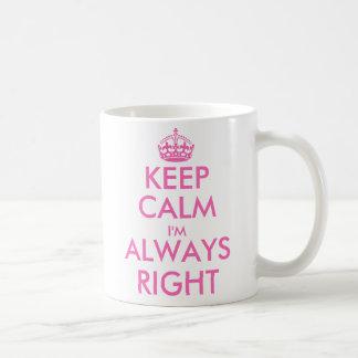 Behalten Sie Ruhe, die ich immer nach rechts | lus Tee Haferl