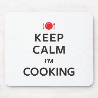 Behalten Sie Ruhe, die ich koche Mauspad