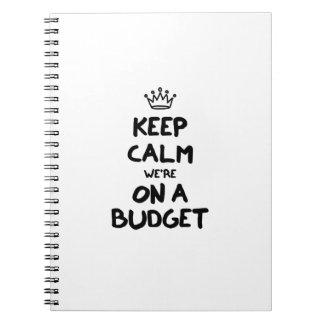Behalten Sie Ruhe, die wir auf einem Budget sind Notiz Buch