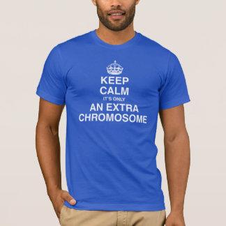 Behalten Sie Ruhe - es ist nur ein Extrachromosom T-Shirt