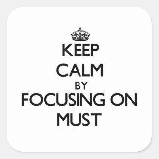 Behalten Sie Ruhe, indem Sie an muss fokussieren Quadrat-Aufkleber