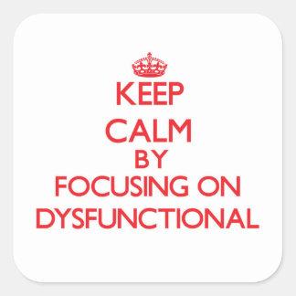 Behalten Sie Ruhe, indem Sie auf dysfunktionelles Quadratischer Aufkleber
