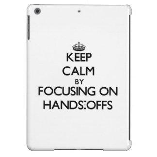 Behalten Sie Ruhe indem Sie auf Hände-Offs sich