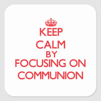 Behalten Sie Ruhe, indem Sie auf Kommunion sich Quadrat-Aufkleber
