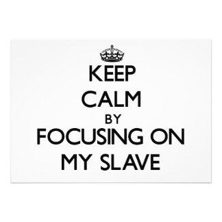 Behalten Sie Ruhe indem Sie auf meinen Sklaven