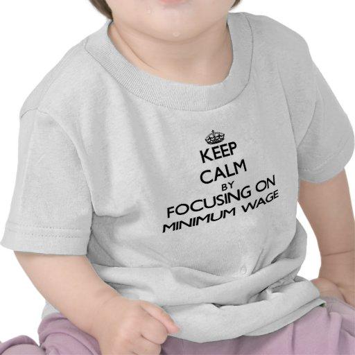 Behalten Sie Ruhe, indem Sie auf Mindestlohn sich T Shirts