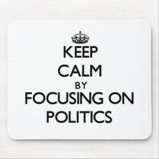Behalten Sie Ruhe indem Sie auf Politik sich Mousepads