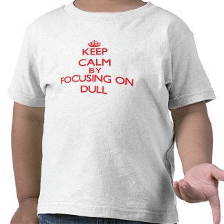 Behalten Sie Ruhe indem Sie auf stumpfes sich T Shirts