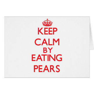Behalten Sie Ruhe, indem Sie Birnen essen Karte