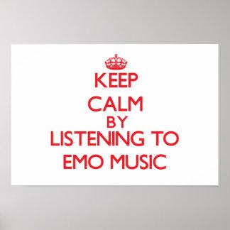 Behalten Sie Ruhe, indem Sie EMO MUSIK hören Plakat
