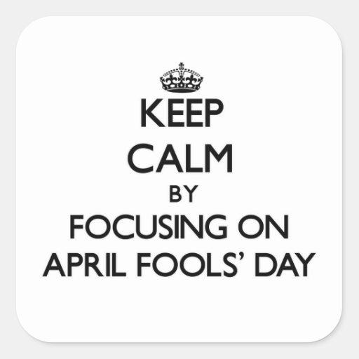 Behalten Sie Ruhe, indem Sie im April den Tag der Quadratsticker