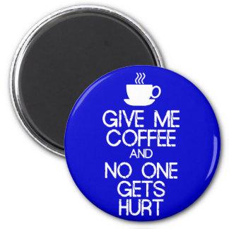 Behalten Sie Ruhe - mir Kaffee zu geben Runder Magnet 5,7 Cm