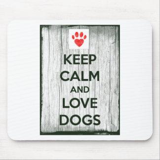 Behalten Sie Ruhe-u. Liebe-Hunde Mauspads