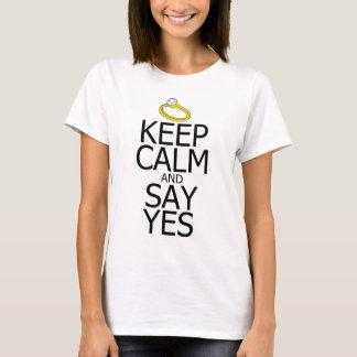 Behalten Sie Ruhe u. sagen Sie ja T-Shirt