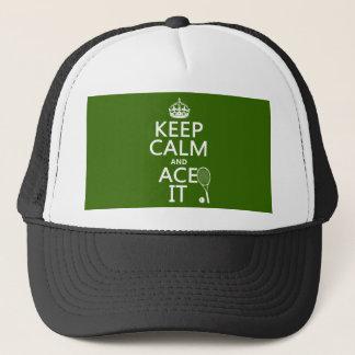 Behalten Sie Ruhe und Ace sie (Tennis) (in Truckerkappe