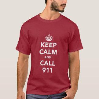 Behalten Sie Ruhe und Anruf 911 T-Shirt