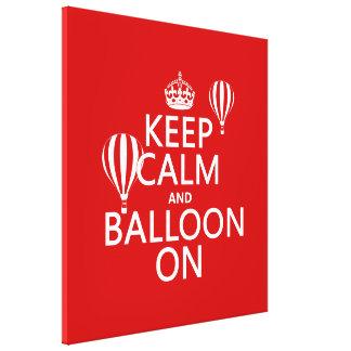 Behalten Sie Ruhe und Ballon auf (das Heißluftim Leinwanddruck